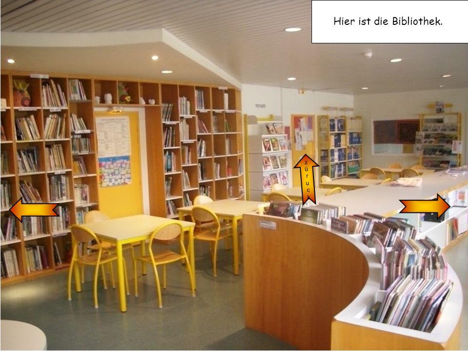 Hier ist die Bibliothek. züruckzüruck