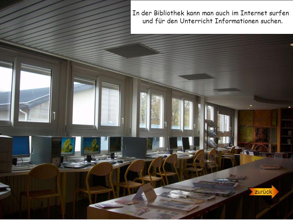 In der Bibliothek kann man auch im Internet surfen und für den Unterricht Informationen suchen. zurück