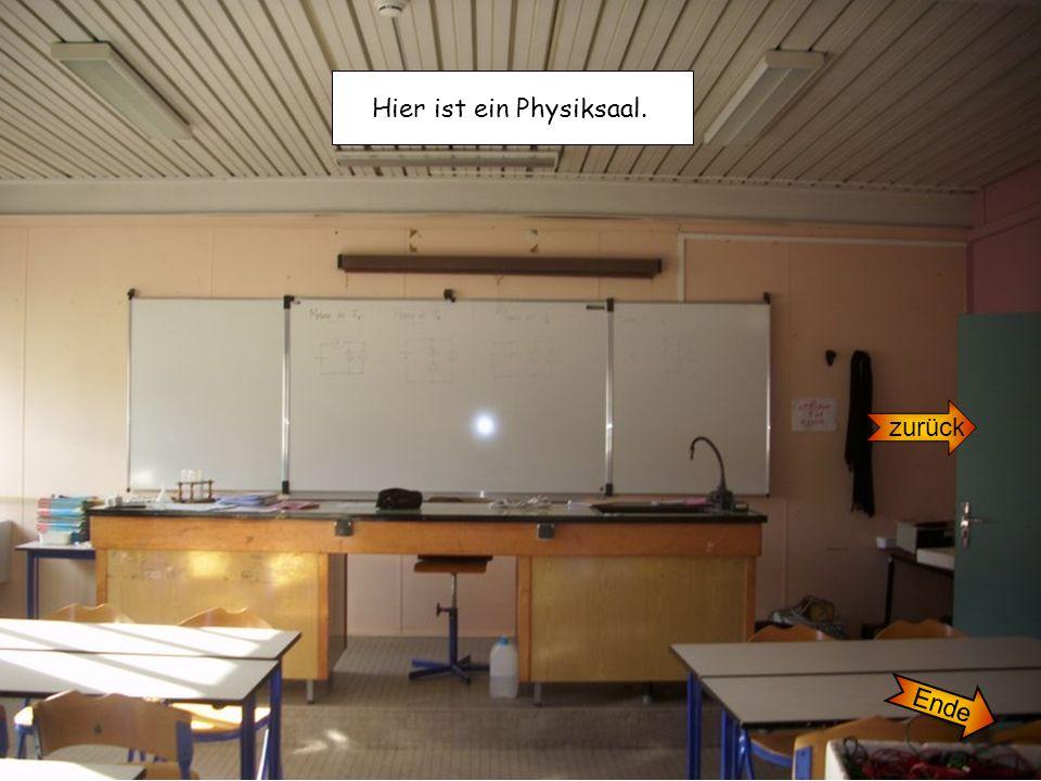 Hier ist ein Physiksaal. zurück Ende