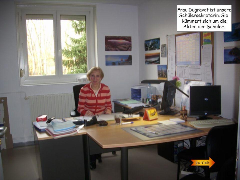 Frau Dugravot ist unsere Schülersekretärin. Sie kümmert sich um die Akten der Schüler. zurück