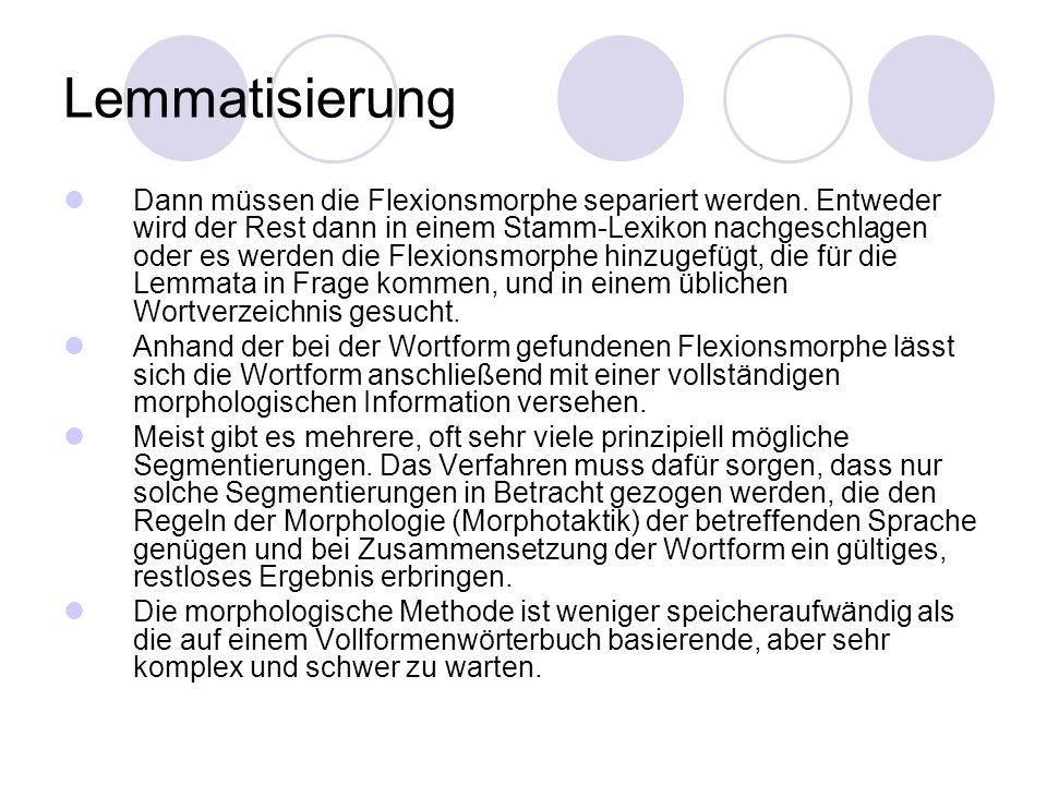 Lemmatisierung Dann müssen die Flexionsmorphe separiert werden.