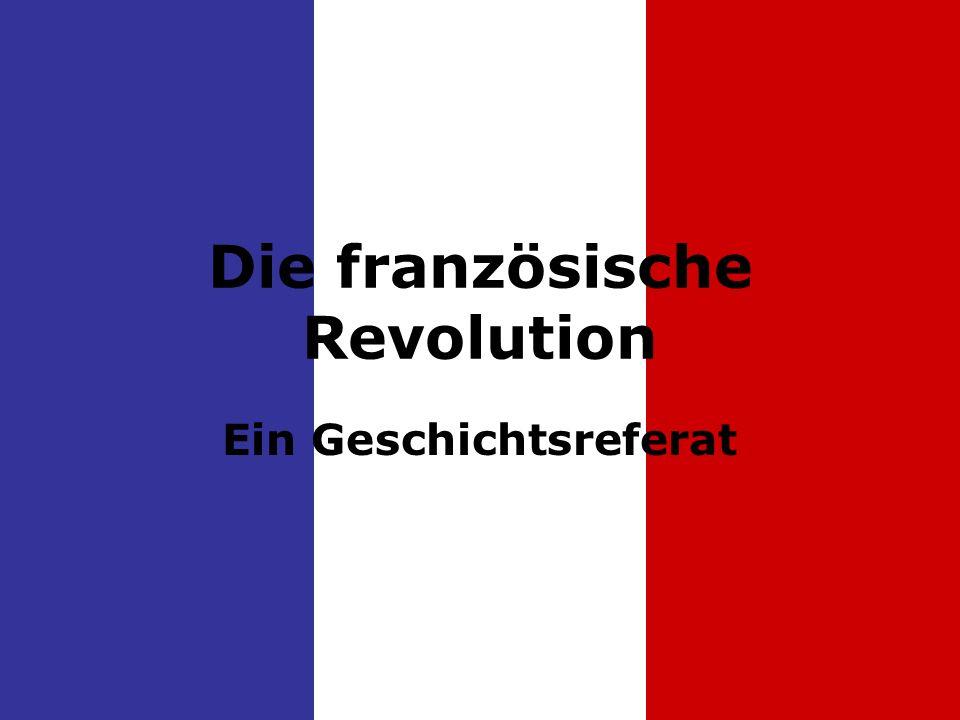 Die französische Revolution Ein Geschichtsreferat