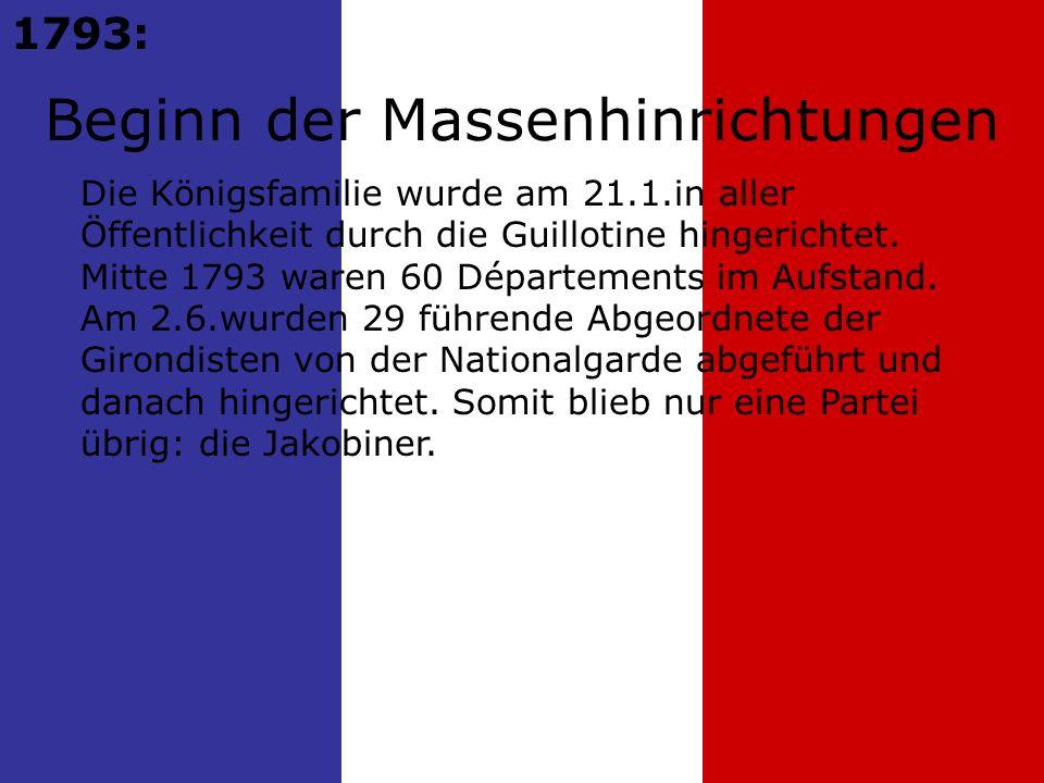 Beginn der Massenhinrichtungen 1793: Die Königsfamilie wurde am 21.1.in aller Öffentlichkeit durch die Guillotine hingerichtet.