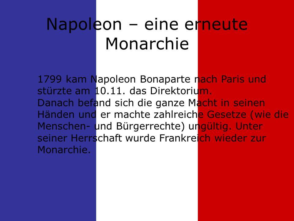 1799 kam Napoleon Bonaparte nach Paris und stürzte am 10.11.