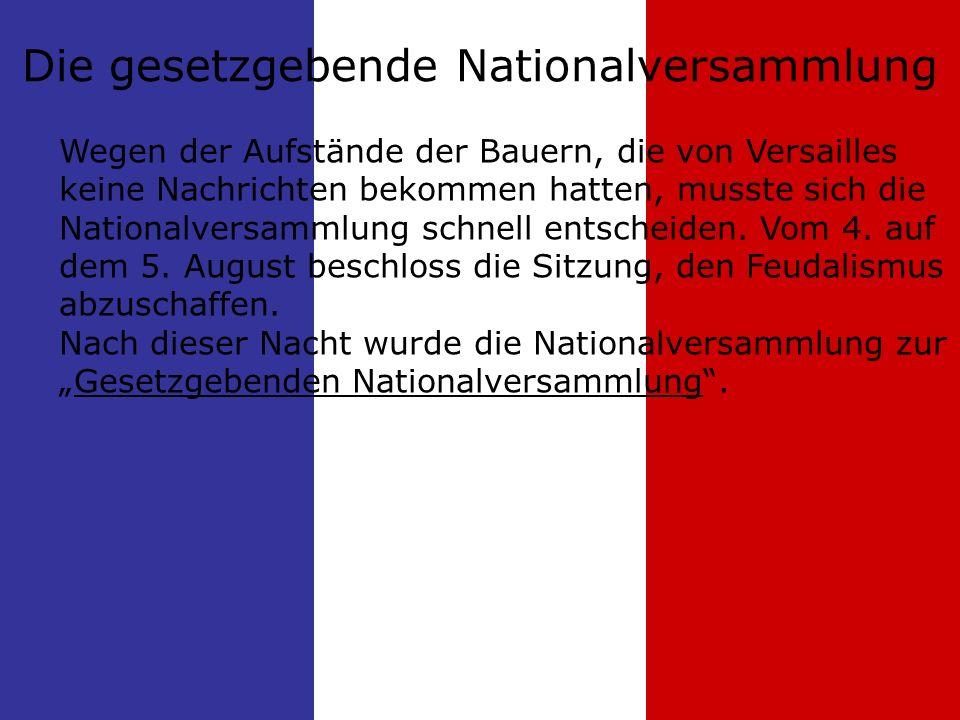 Wegen der Aufstände der Bauern, die von Versailles keine Nachrichten bekommen hatten, musste sich die Nationalversammlung schnell entscheiden.