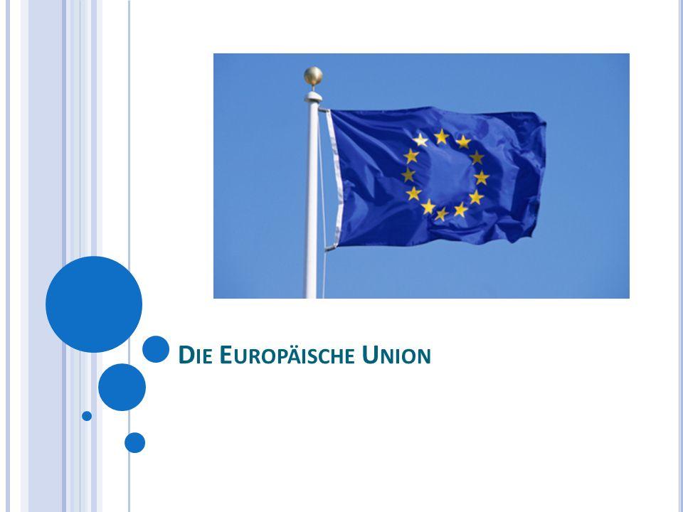 P OLITISCHES S YSTEM DER EU Die Europäischen Union besteht aus 7 Institutionen: Europäisches Parlament Europäischer Rat Rat der Europäischen Union Europäische Kommission Gerichthof der Europäischen Union Europäischer Rechnungshof Europäische Zentralbank