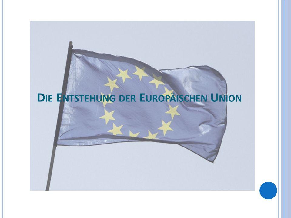 S CHUMAN -P LAN Eine gemeinsame Behörde für die Kohle- und Stahlproduktion in Deutschland und Frankreich Vereinigung Europas für den Erhalt des Friedens 9.