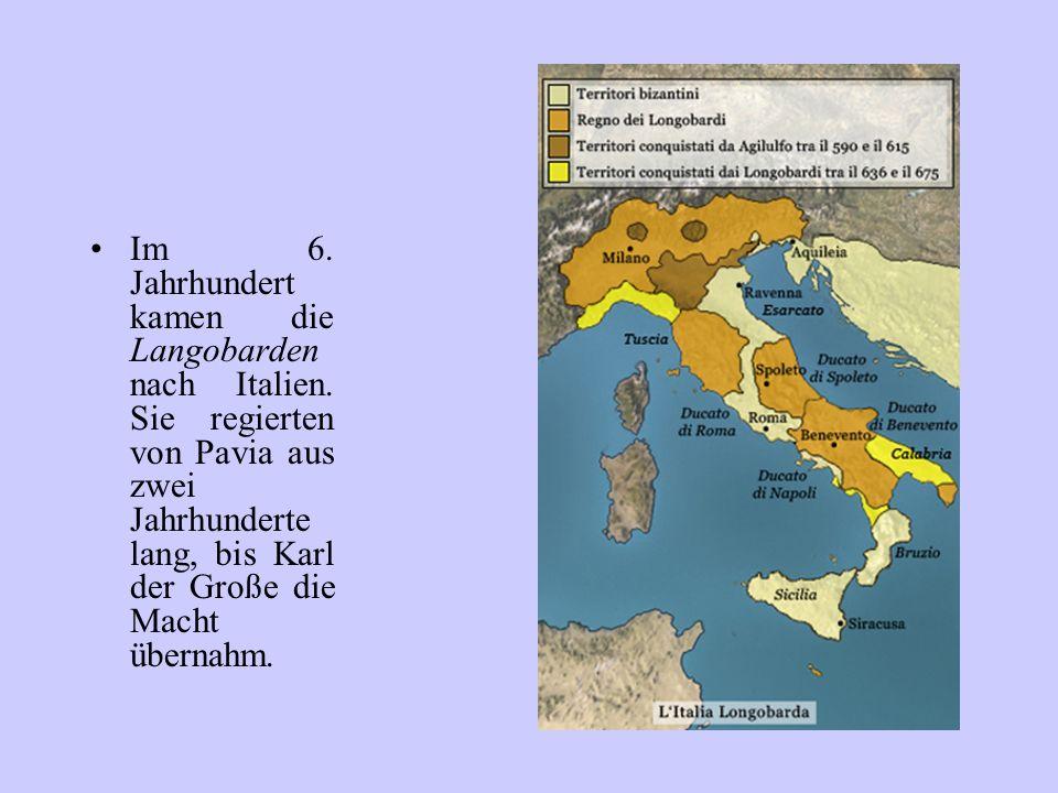 Im 6. Jahrhundert kamen die Langobarden nach Italien. Sie regierten von Pavia aus zwei Jahrhunderte lang, bis Karl der Große die Macht übernahm.