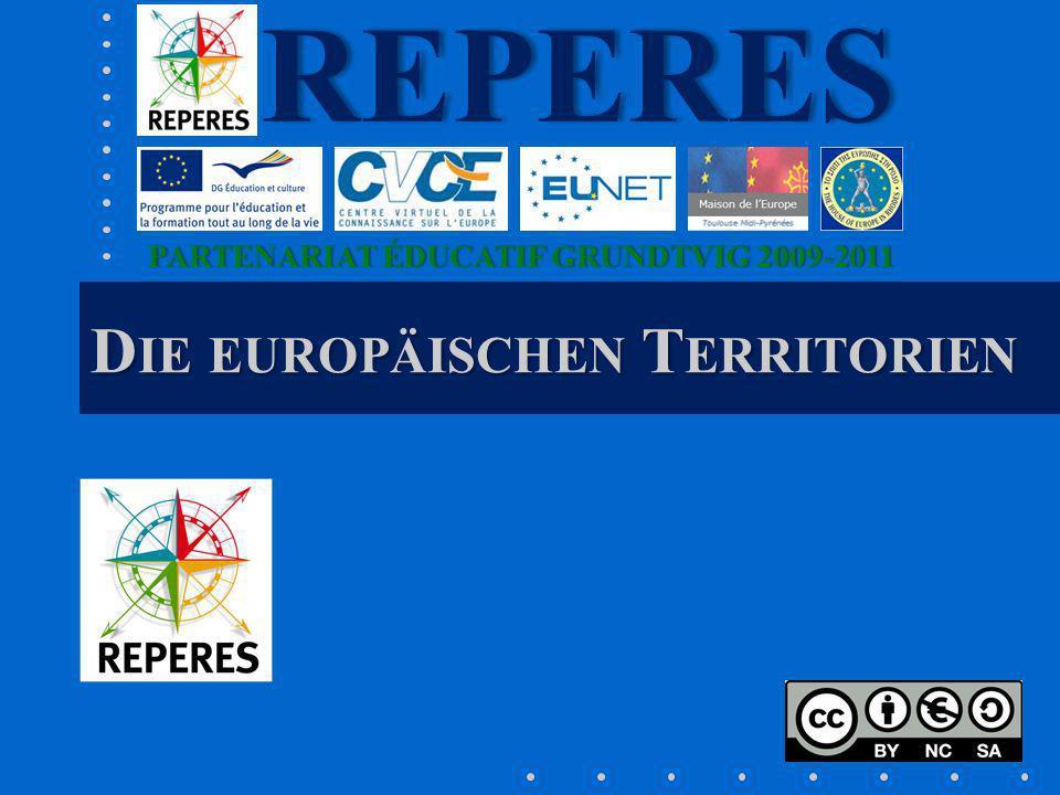 PARTENARIAT ÉDUCATIF GRUNDTVIG 2009-2011PARTENARIAT ÉDUCATIF GRUNDTVIG 2009-2011REPERES D IE EUROPÄISCHEN T ERRITORIEN