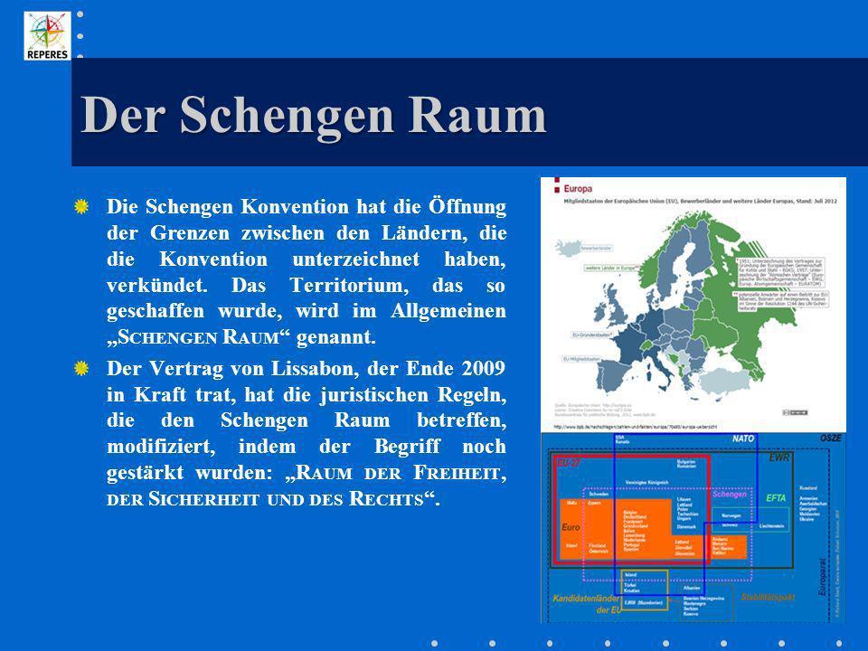 Der Schengen Raum Die Schengen Konvention hat die Öffnung der Grenzen zwischen den Ländern, die die Konvention unterzeichnet haben, verkündet. Das Ter