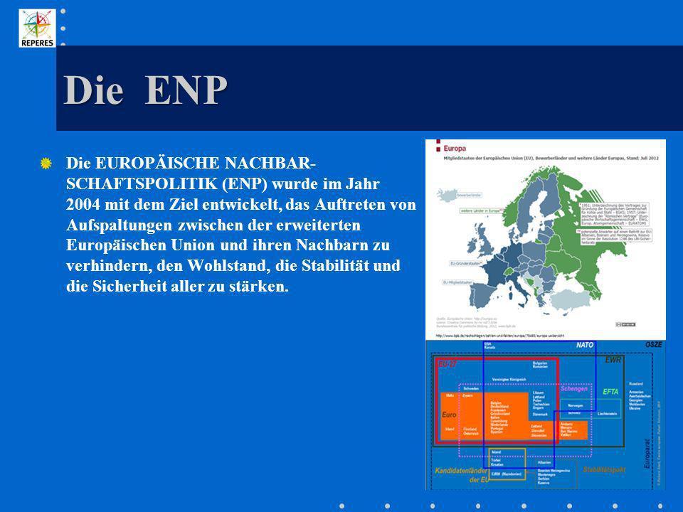 Die ENP Die EUROPÄISCHE NACHBAR- SCHAFTSPOLITIK (ENP) wurde im Jahr 2004 mit dem Ziel entwickelt, das Auftreten von Aufspaltungen zwischen der erweite