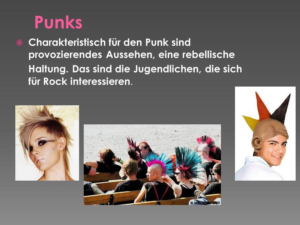 Charakteristisch für den Punk sind provozierendes Aussehen, eine rebellische Haltung.