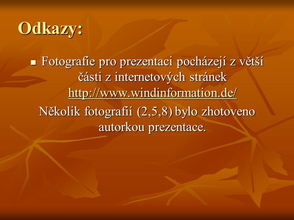 Odkazy: Fotografie pro prezentaci pocházejí z větší části z internetových stránek http://www.windinformation.de/ Fotografie pro prezentaci pocházejí z