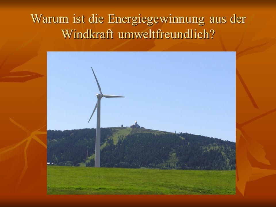 Warum ist die Energiegewinnung aus der Windkraft umweltfreundlich?