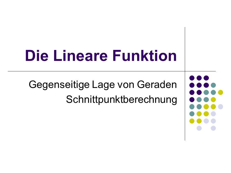 Die Lineare Funktion Gegenseitige Lage von Geraden Schnittpunktberechnung