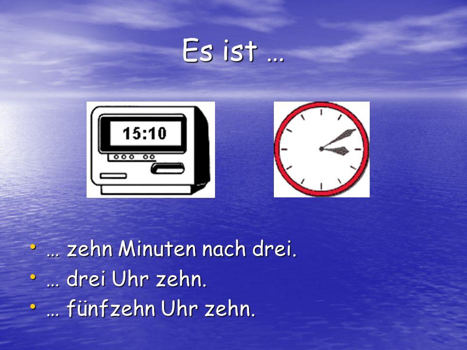 Es ist … … fünf Minuten nach halb vier.… fünf Minuten nach halb vier....