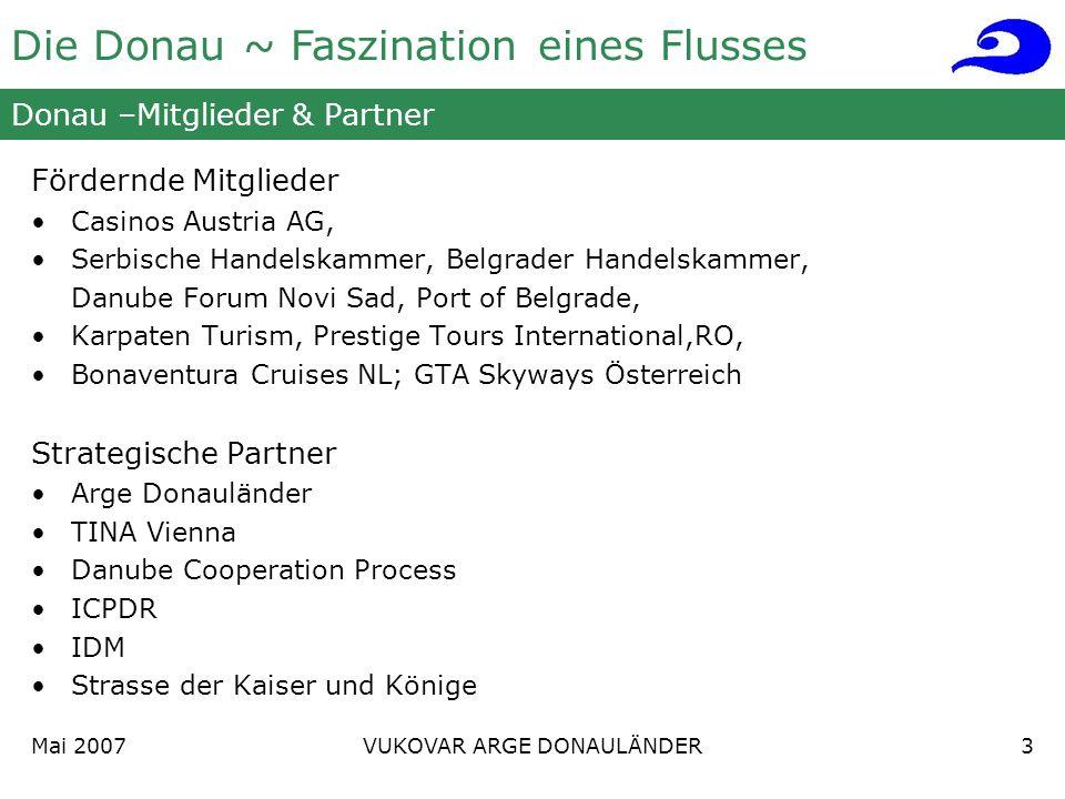 Die Donau ~ Faszination eines Flusses Mai 2007 VUKOVAR ARGE DONAULÄNDER3 Donau –Mitglieder & Partner Fördernde Mitglieder Casinos Austria AG, Serbisch