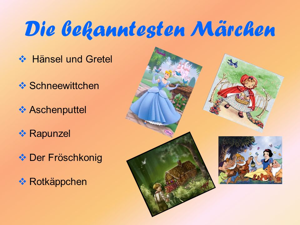 Die bekanntesten Märchen Hänsel und Gretel Schneewittchen Aschenputtel Rapunzel Der Fröschkonig Rotkäppchen