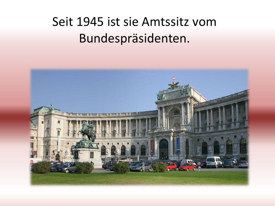 Seit 1945 ist sie Amtssitz vom Bundespräsidenten.