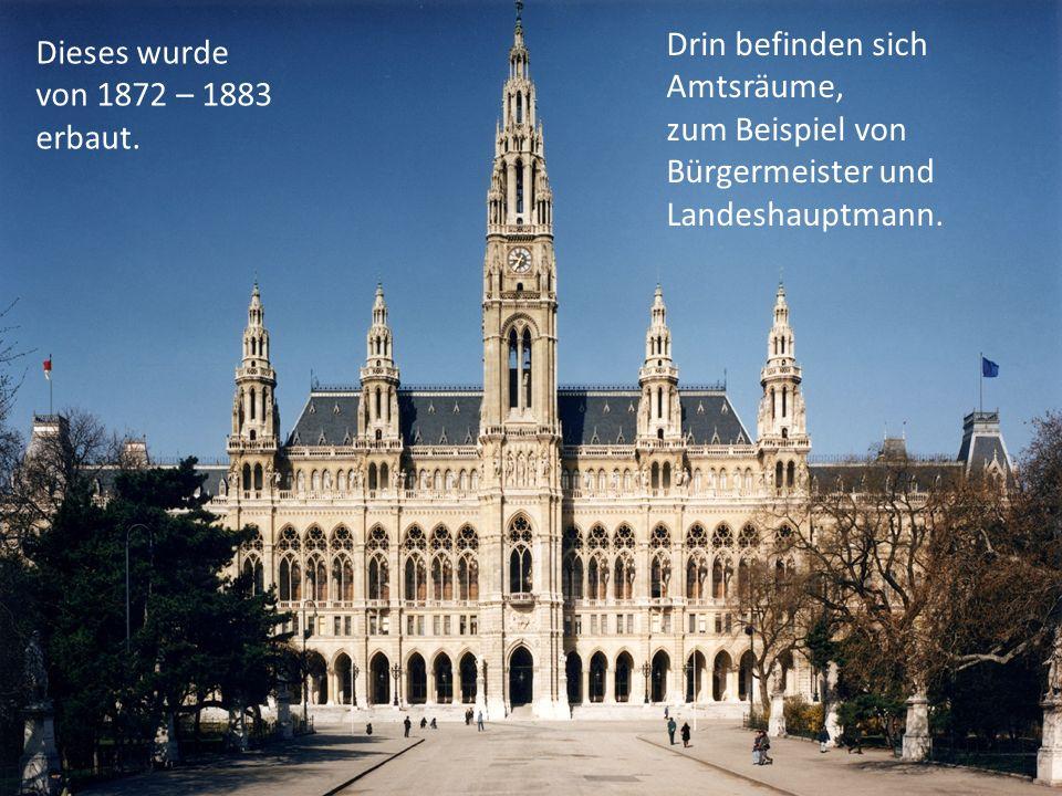 Dieses wurde von 1872 – 1883 erbaut. Drin befinden sich Amtsräume, zum Beispiel von Bürgermeister und Landeshauptmann.