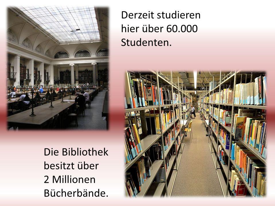 Derzeit studieren hier über 60.000 Studenten. Die Bibliothek besitzt über 2 Millionen Bücherbände.