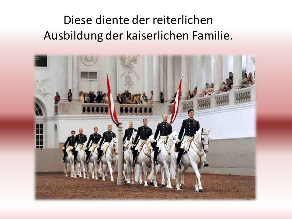 Diese diente der reiterlichen Ausbildung der kaiserlichen Familie.