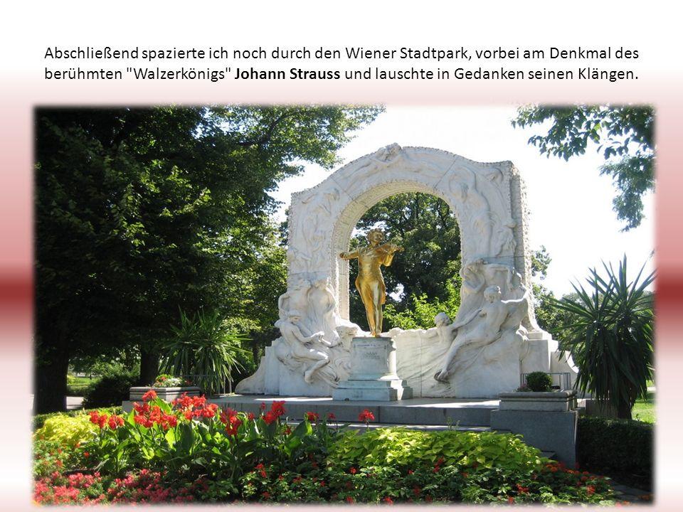 Abschließend spazierte ich noch durch den Wiener Stadtpark, vorbei am Denkmal des berühmten