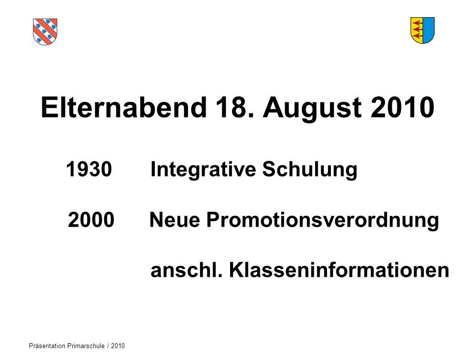 Logo der Schule Präsentation Primarschule / 2010 Elternabend 18. August 2010 1930 Integrative Schulung 2000 Neue Promotionsverordnung anschl. Klasseni