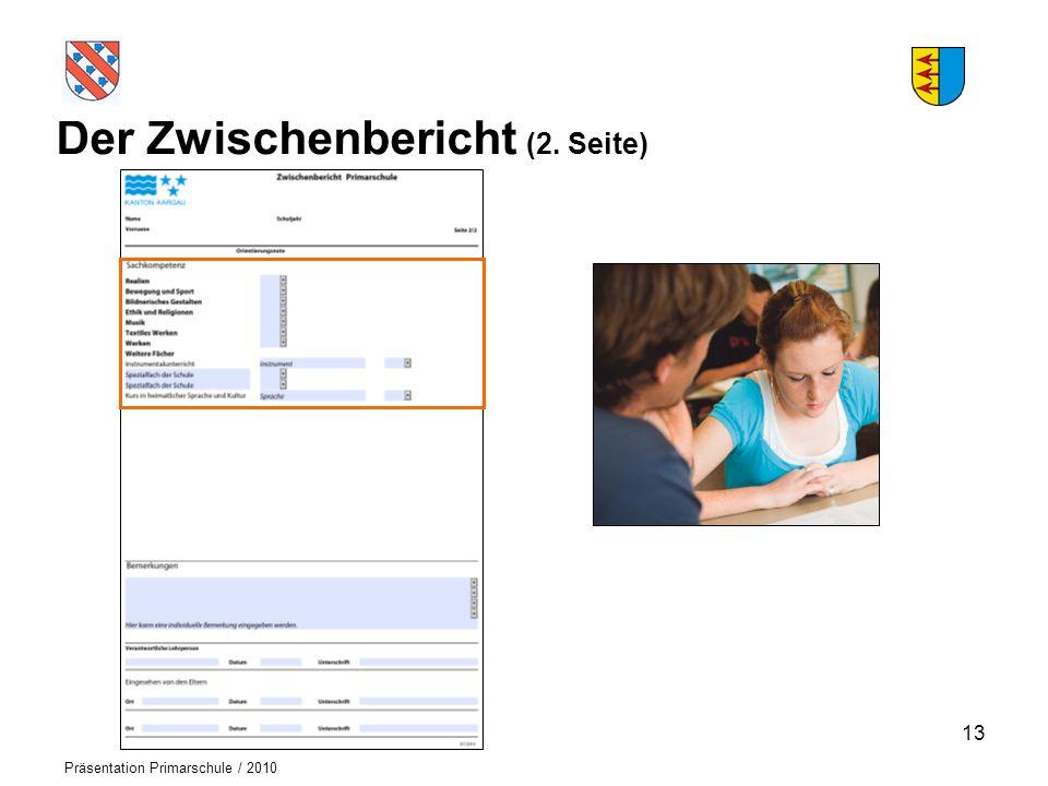 Logo der Schule Präsentation Primarschule / 2010 Der Zwischenbericht (2. Seite) 13