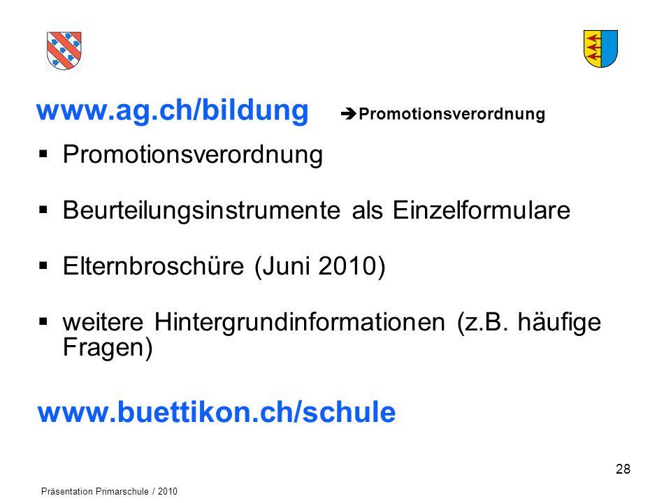 Logo der Schule Präsentation Primarschule / 2010 www.ag.ch/bildung Promotionsverordnung Promotionsverordnung Beurteilungsinstrumente als Einzelformula
