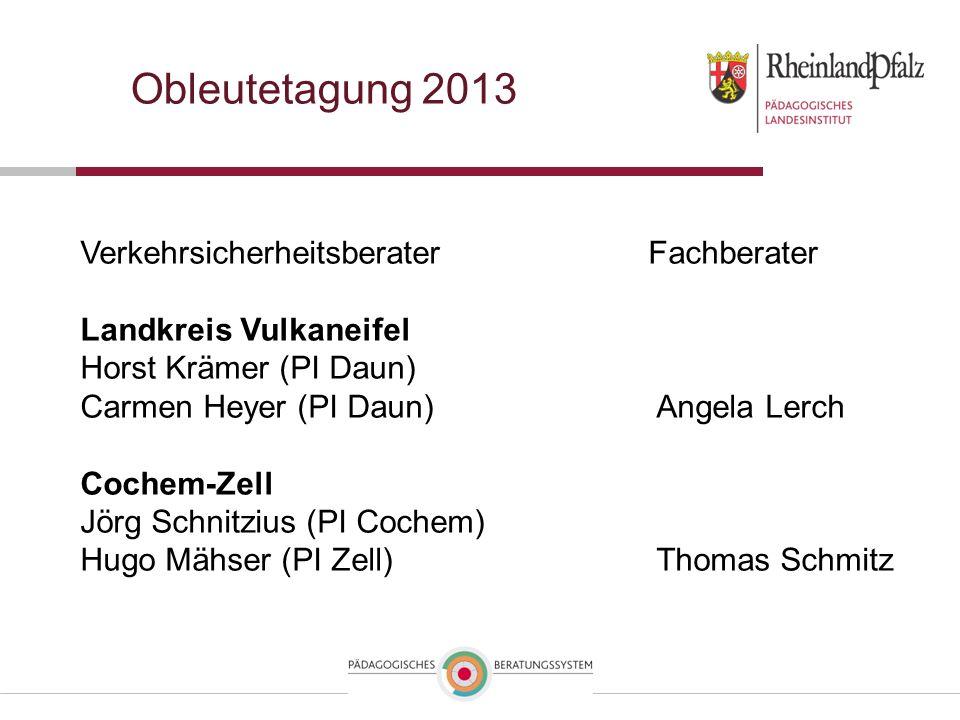Obleutetagung 2013 Verkehrsicherheitsberater Fachberater Landkreis Vulkaneifel Horst Krämer (PI Daun) Carmen Heyer (PI Daun)Angela Lerch Cochem-Zell J