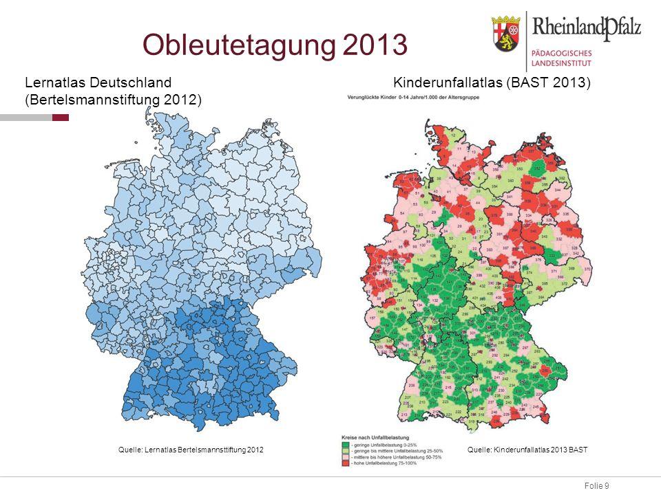 Folie 9 Obleutetagung 2013 Kinderunfallatlas (BAST 2013)Lernatlas Deutschland (Bertelsmannstiftung 2012) Quelle: Kinderunfallatlas 2013 BASTQuelle: Le