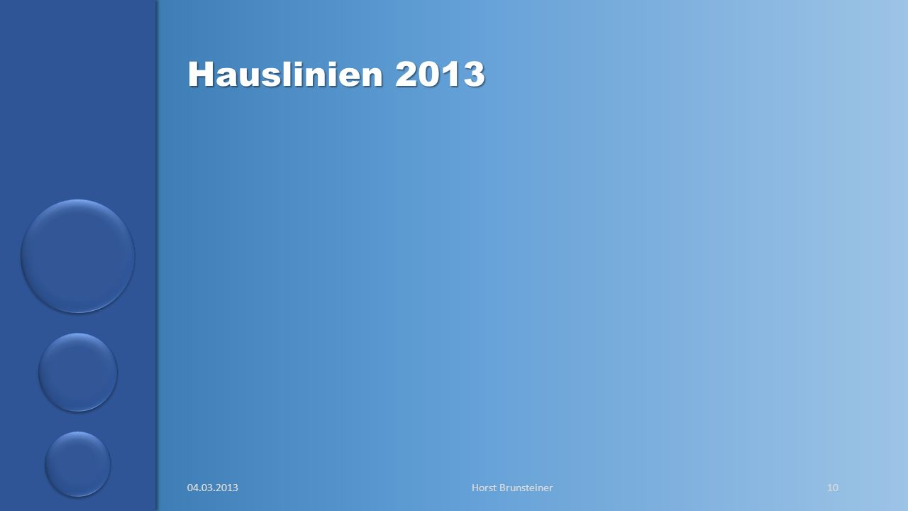aa Hauslinien 2013 04.03.2013Horst Brunsteiner10