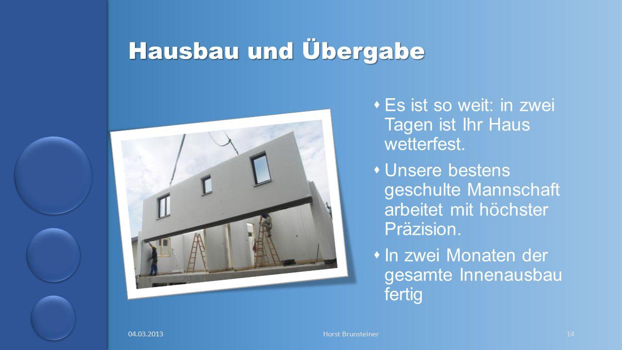 aa Hausbau und Übergabe Es ist so weit: in zwei Tagen ist Ihr Haus wetterfest.
