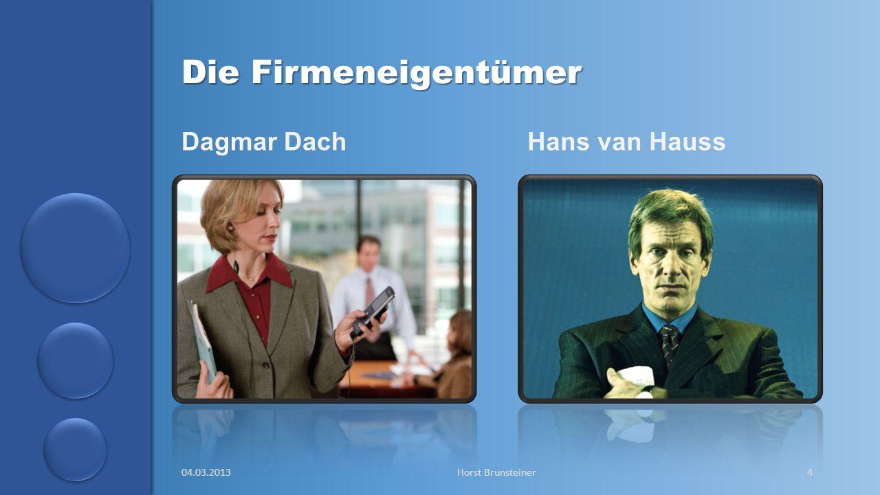 aa Die Firmeneigentümer 04.03.2013Horst Brunsteiner4 Dagmar DachHans van Hauss