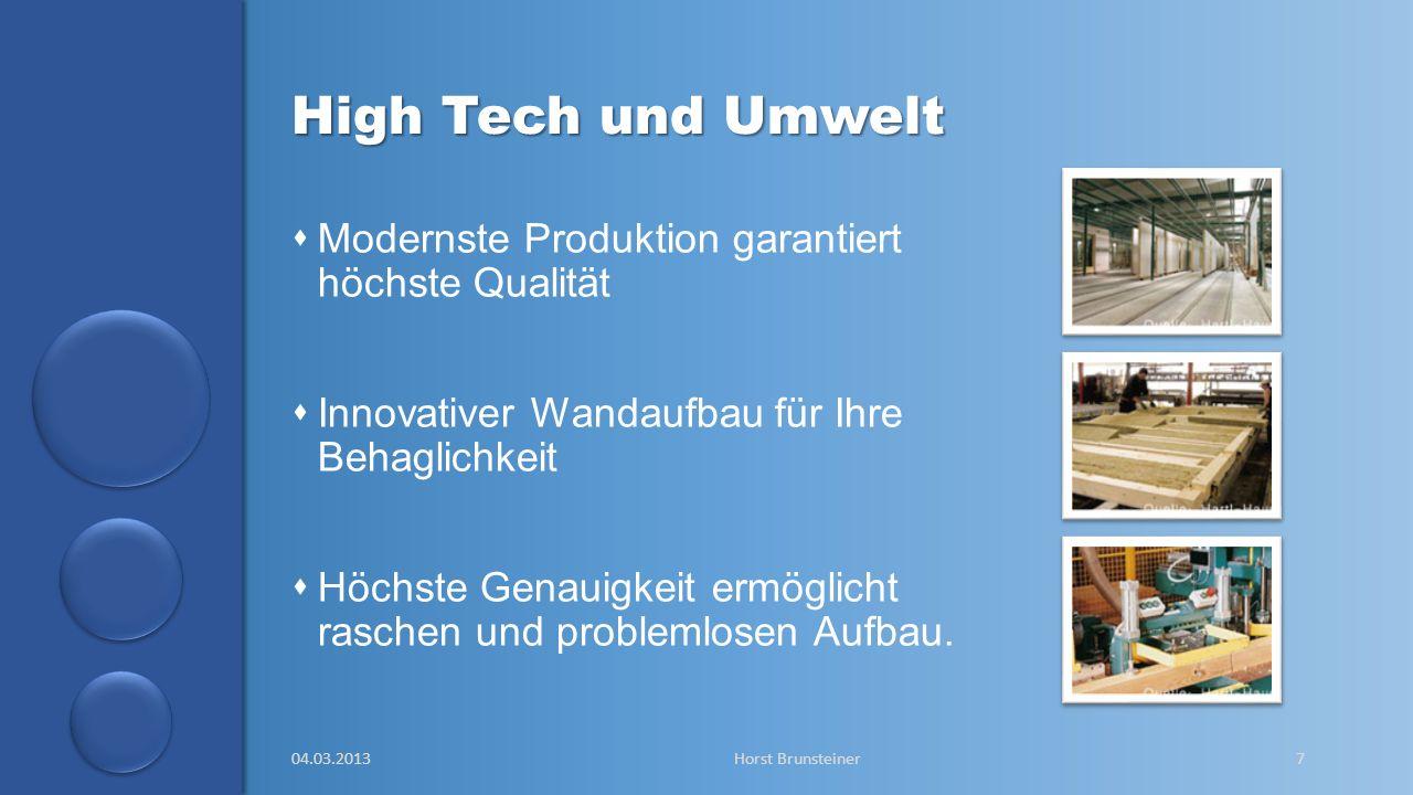 aa High Tech und Umwelt Modernste Produktion garantiert höchste Qualität Innovativer Wandaufbau für Ihre Behaglichkeit Höchste Genauigkeit ermöglicht raschen und problemlosen Aufbau.