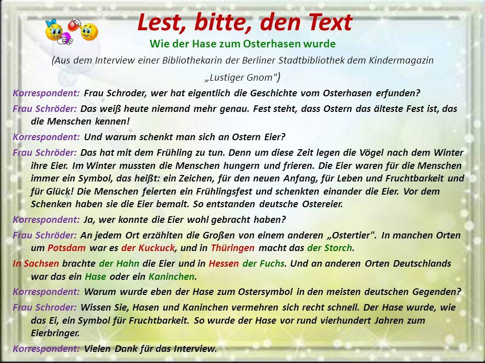 Lest, bitte, den Text Wie der Hase zum Osterhasen wurde (Aus dem Interview einer Bibliothekarin der Berliner Stadtbibliothek dem Kindermagazin Lustige