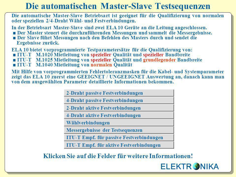 Die automatischen Master-Slave Testsequenzen Die automatische Master-Slave Betriebsart ist geeignet für die Qualifizierung von normalen oder spezielle