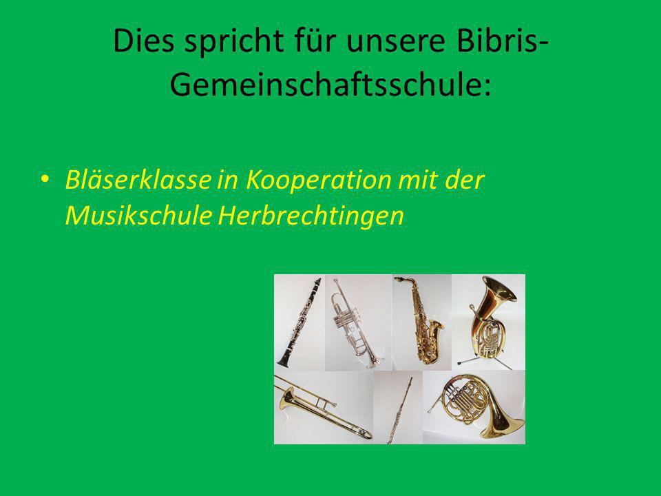 Dies spricht für unsere Bibris- Gemeinschaftsschule: Bläserklasse in Kooperation mit der Musikschule Herbrechtingen