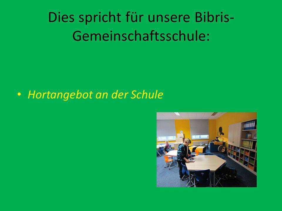Dies spricht für unsere Bibris- Gemeinschaftsschule: Hortangebot an der Schule