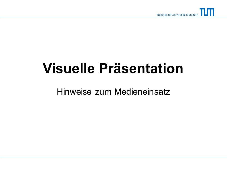 Technische Universität München Zusammenfassung Serifenlose Schrift, 28pt Farben gezielt einsetzen Struktur visuell verdeutlichen Ablenkung vermeiden (Layout, Animationen) 5 x 5 - Regel