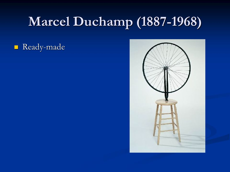 Marcel Duchamp (1887-1968) Ready-made Ready-made