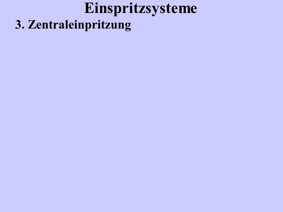 Einspritzsysteme 3. Zentraleinpritzung