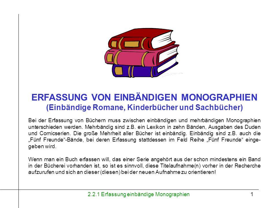 2.2.1 Erfassung einbändige Monographien2 Grundlagen Die hier aufgeführten Hinweise sind von besonderer Wichtigkeit und müssen unbedingt beachtet werden.