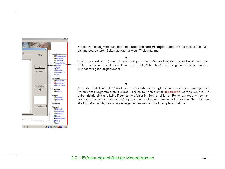 2.2.1 Erfassung einbändige Monographien15 Zuerst wird ein Barcode auf dem Buch aufgeklebt und mit dem Scanner in dieses Feld eingelesen.