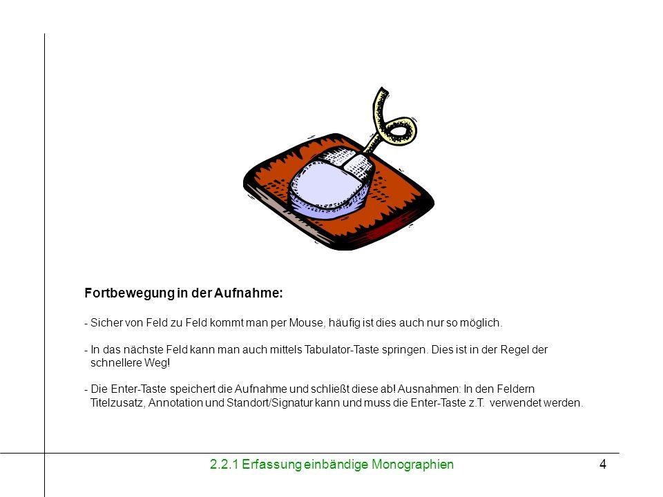 2.2.1 Erfassung einbändige Monographien5 Falls vorhanden: ISBN-Nr.