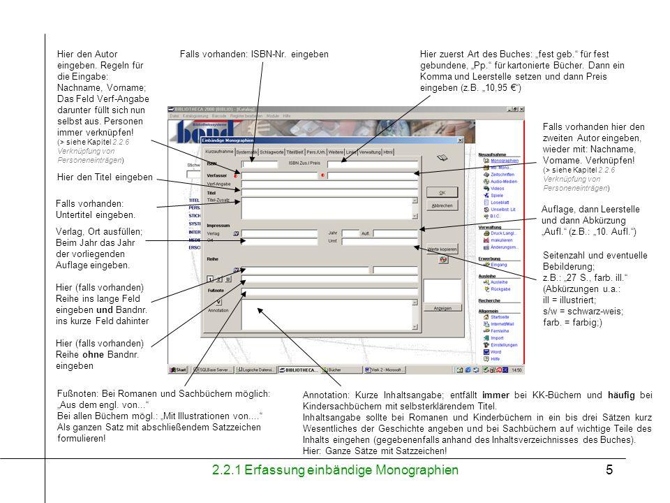 2.2.1 Erfassung einbändige Monographien6 FELD 1 FELD 2 FELD 3 - Hier wird die Systematik des Buches eingegeben.