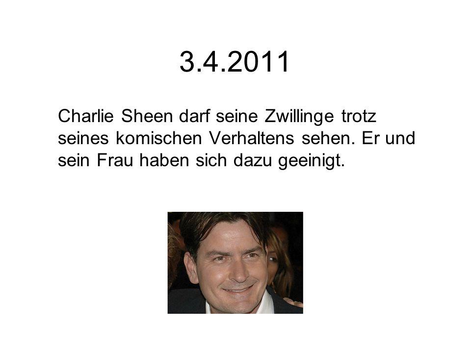 3.4.2011 Charlie Sheen darf seine Zwillinge trotz seines komischen Verhaltens sehen. Er und sein Frau haben sich dazu geeinigt.
