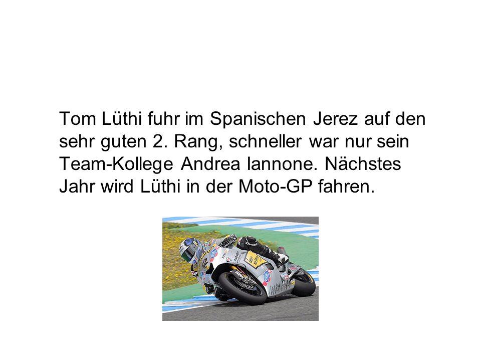 Tom Lüthi fuhr im Spanischen Jerez auf den sehr guten 2. Rang, schneller war nur sein Team-Kollege Andrea Iannone. Nächstes Jahr wird Lüthi in der Mot