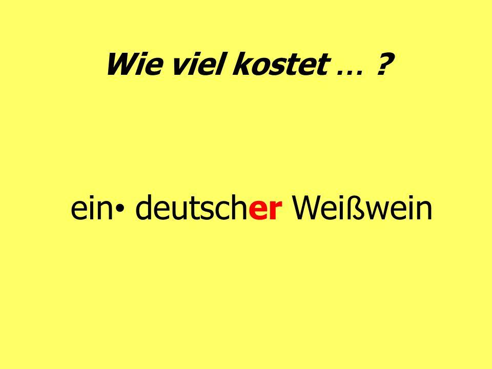 Wie viel kostet … ? ein deutscher Wei ß wein
